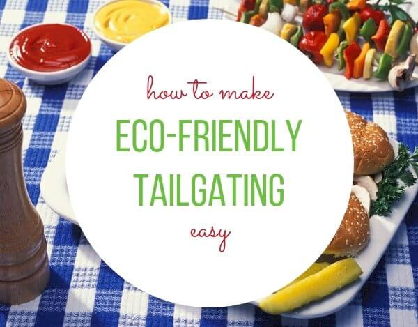 How to Make Eco-Friendly Tailgating Easy