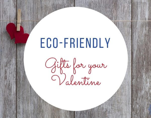 5 Awesome Eco-Friendly Valentine's Day Gifts