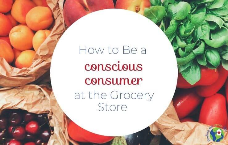 11 Ways to Become a Conscious Consumer