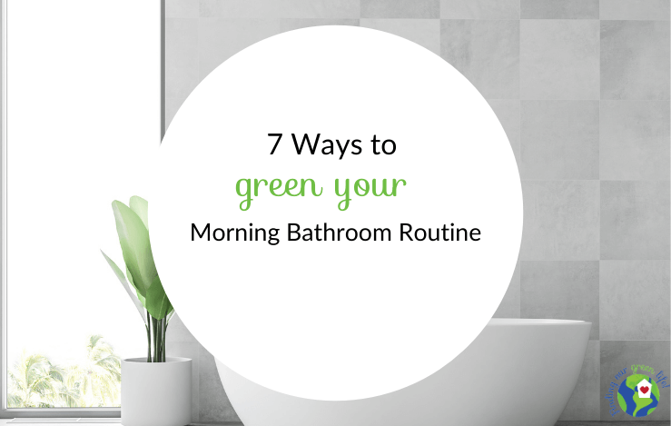 bathtub and house plant with green your morning routine text overlay