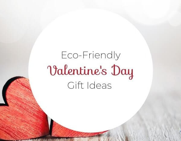 11 Eco Friendly Valentine's Day Gift Ideas