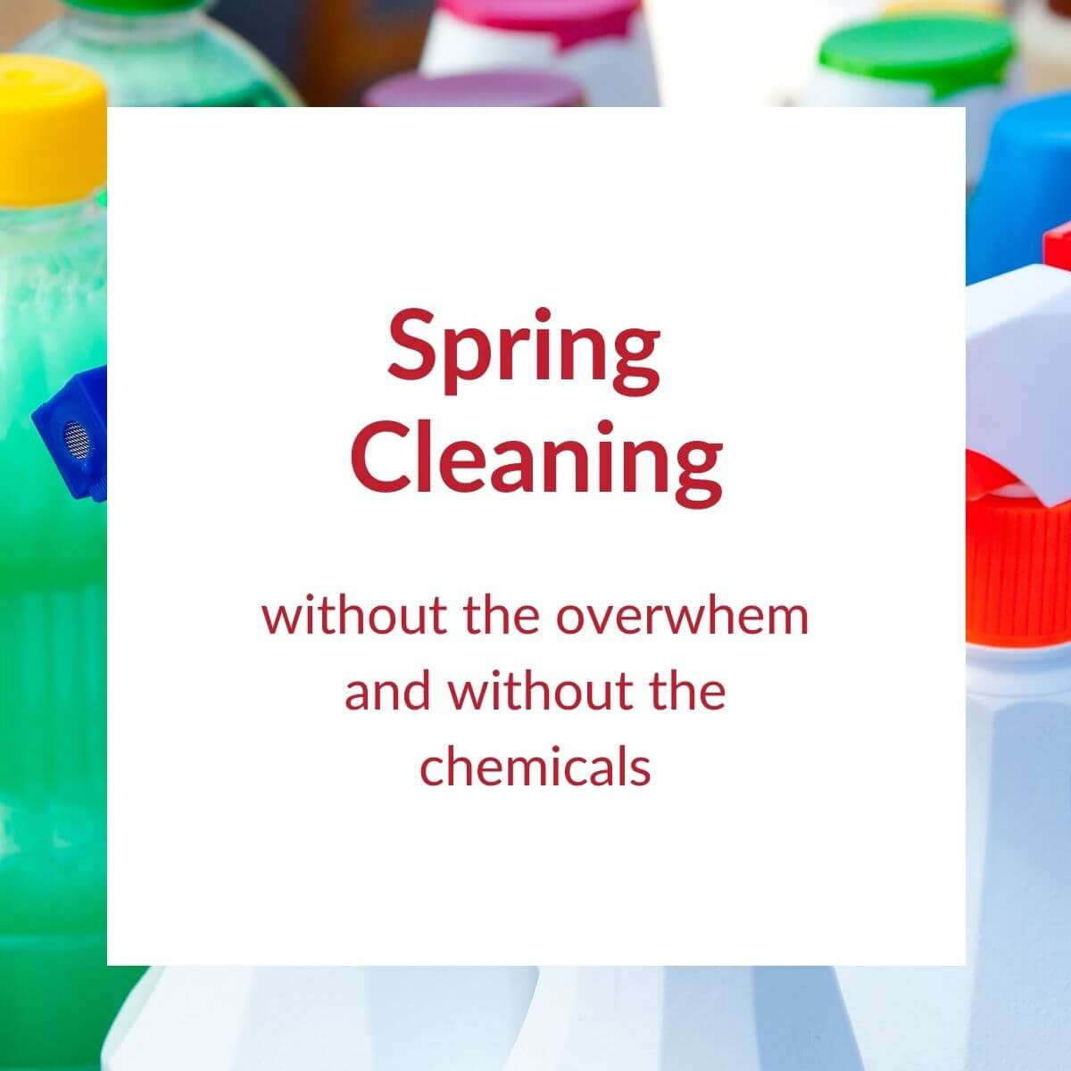 bottles of cleaning supplies with Spring Cleaning text overlay