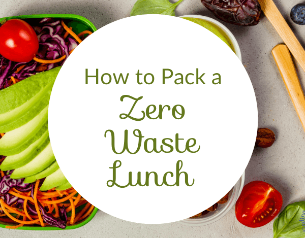 7 Tips to Pack a Zero Waste Lunch
