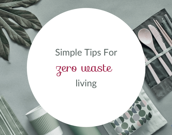 9 Simple Tips for Zero Waste Living